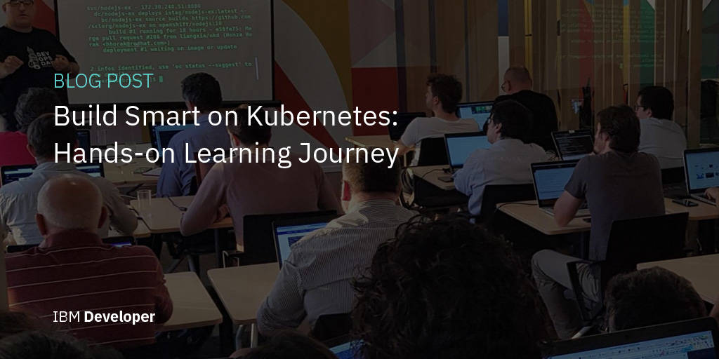 Build Smart on Kubernetes Hands-on Learning Journey