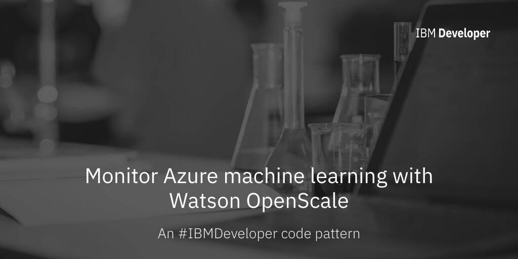 Monitor Azure machine learning with Watson OpenScale