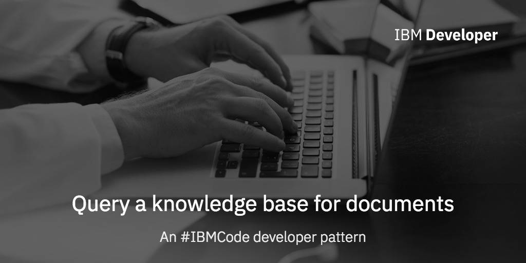 Query a knowledge base for documents – IBM Developer