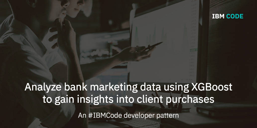 Analyze bank marketing data using XGBoost to gain insights