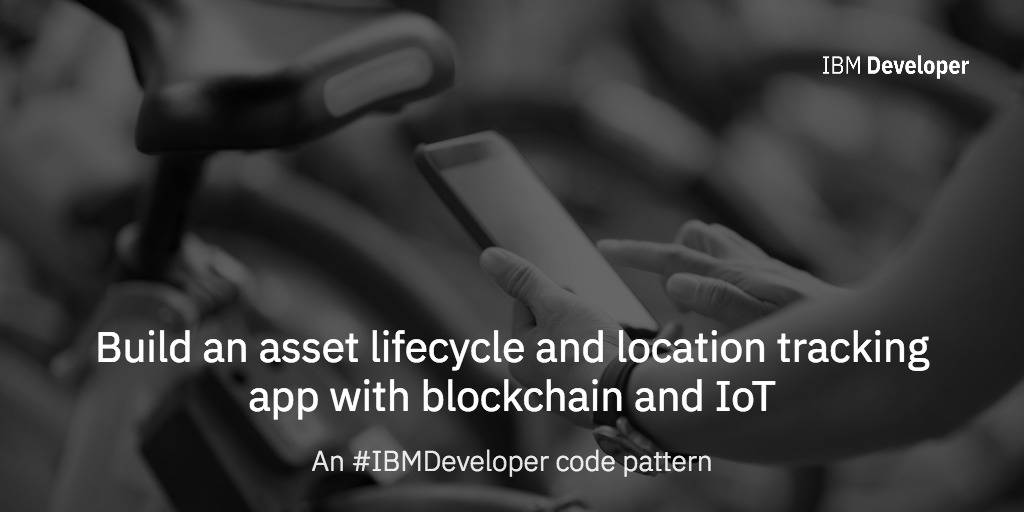 Build an asset lifecycle and location tracking app with blockchain and IoT