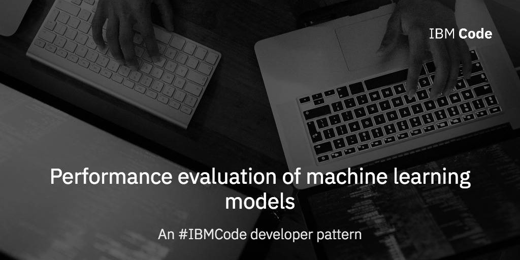 Performance evaluation of machine learning models – IBM
