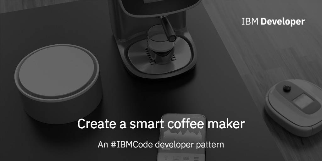 Create a smart coffee maker – IBM Developer