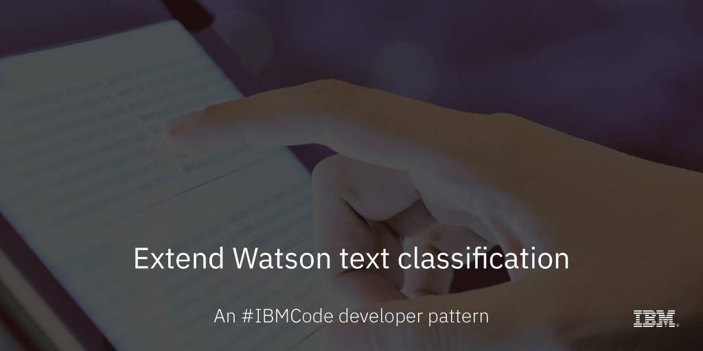 Extend Watson text classification – IBM Developer