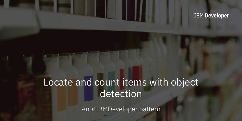 Locate and count items with object detection – IBM Developer