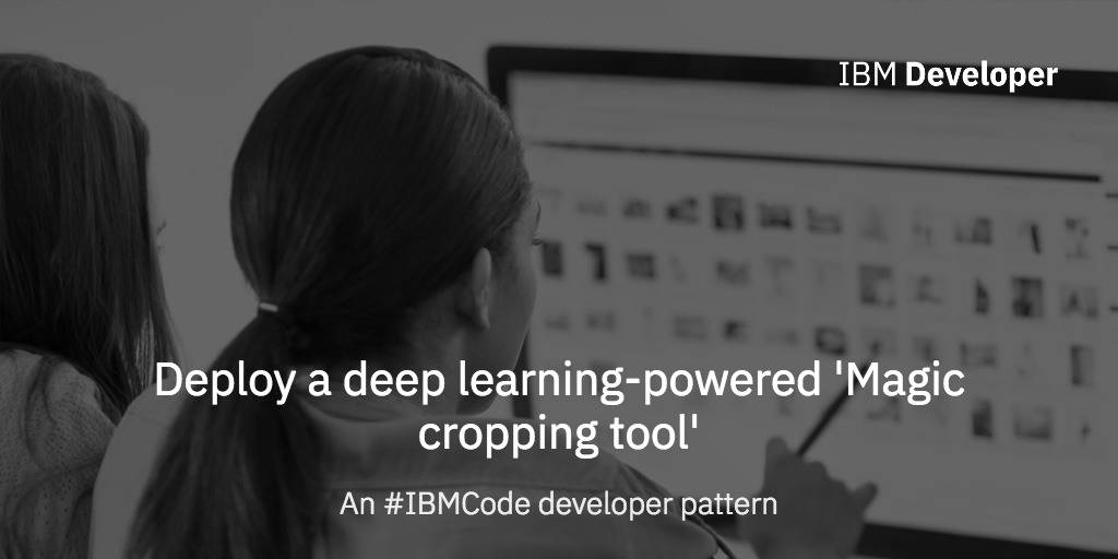 Deploy a deep learning-powered 'Magic cropping tool' – IBM Developer