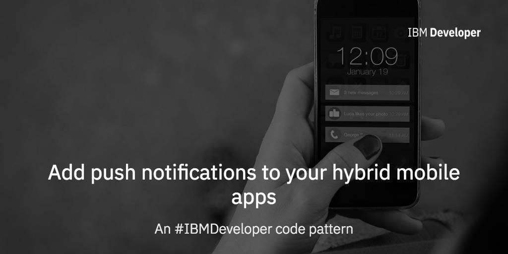 Push notifications for hybrid mobile apps – IBM Developer