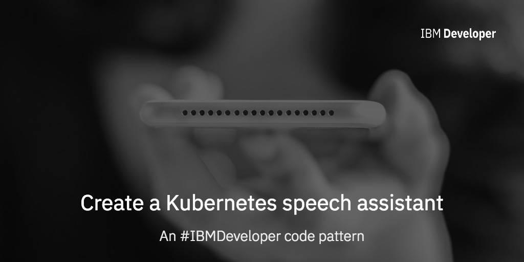 Create a Kubernetes speech assistant