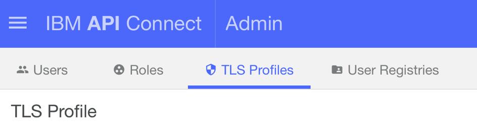 The API Connect TLS Profiles tab