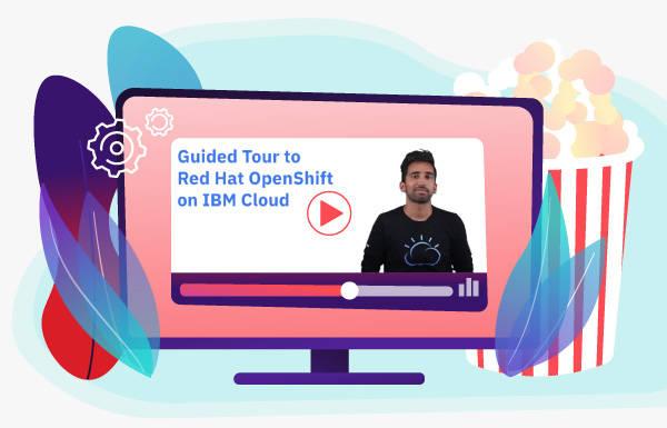 A guided tour of Red Hat OpenShift on IBM Cloud